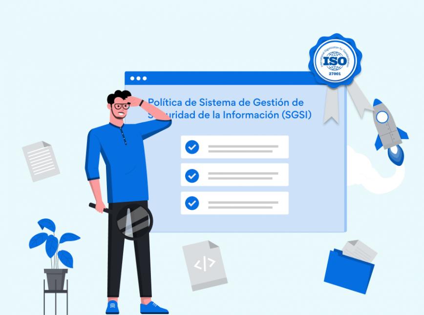 ISO 27001: Cómo hacer tu política del SGSI